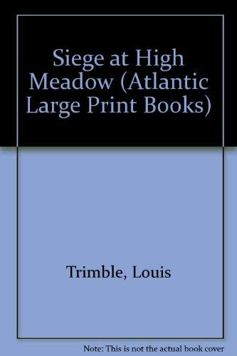 9780745182803: Siege at High Meadow (Atlantic Large Print Series)