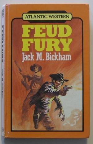 Feud Fury (A Large print western) (0745184332) by Jack M. Bickham