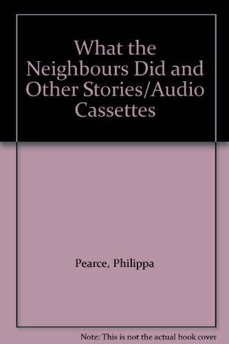 What the Neighbours Did and Other Stories/Audio Cassettes (0745185673) by Philippa Pearce; Judy Bennett