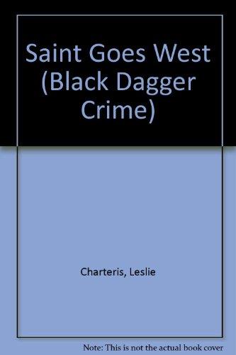 The Saint Goes West (Black Dagger Crime: Charteris, Leslie