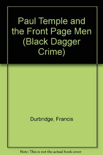 9780745186382: Paul Temple and the Front Page Men (Black Dagger Crime)