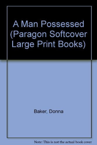 A Man Possessed (Paragon Softcover Large Print Books): Baker, Donna