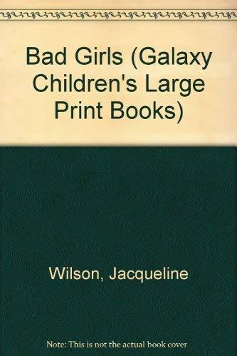 9780745189239: Bad Girls (Galaxy Children's Large Print)