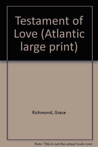 Testament of Love (Atlantic large print) (0745190030) by Richmond, Grace
