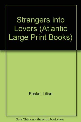 9780745191812: Strangers into Lovers (Atlantic Large Print Books)