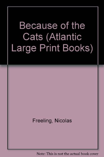 9780745192024: Because of the Cats (Atlantic Large Print Books)