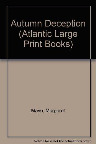 Autumn Deception (Atlantic Large Print Books): Margaret Mayo