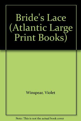 9780745193205: Bride's Lace (Atlantic Large Print Books)