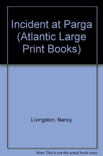 Incident at Parga (Atlantic Large Print Books): Livingston, Nancy