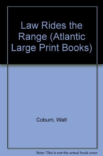 Law Rides the Range (Atlantic Large Print: Coburn, Walt