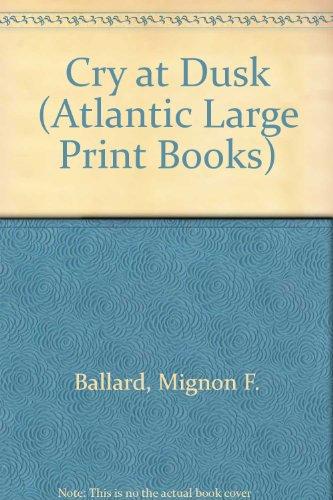 9780745194905: Cry at Dusk (Atlantic Large Print Books)
