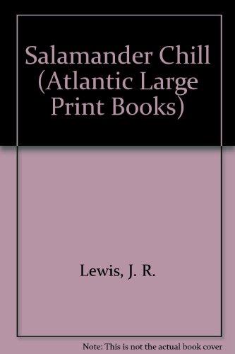 9780745195162: Salamander Chill (Atlantic Large Print Books)