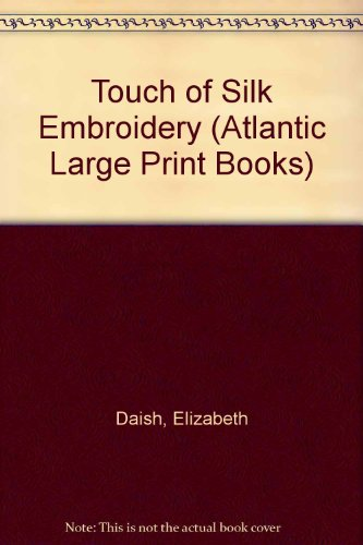 9780745195865: Touch of Silk Embroidery (Atlantic Large Print Books)