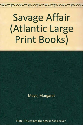 9780745195872: Savage Affair (Atlantic Large Print Books)