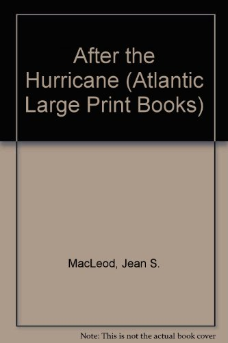 After the Hurricane (Atlantic Large Print Books): n/a