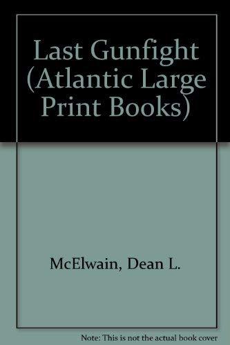 Last Gunfight (Atlantic Large Print Books): McElwain, Dean L.