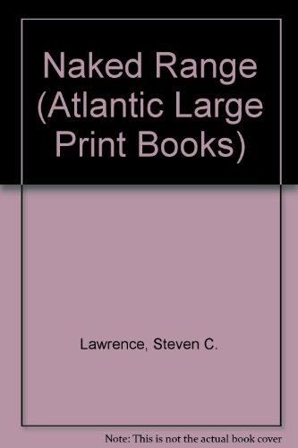 9780745197777: Naked Range (Atlantic Large Print Books)