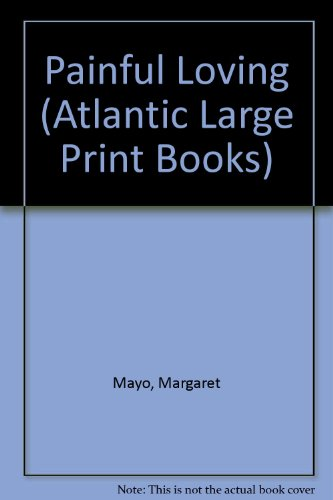 9780745198118: A Painful Loving (Atlantic Large Print Series)