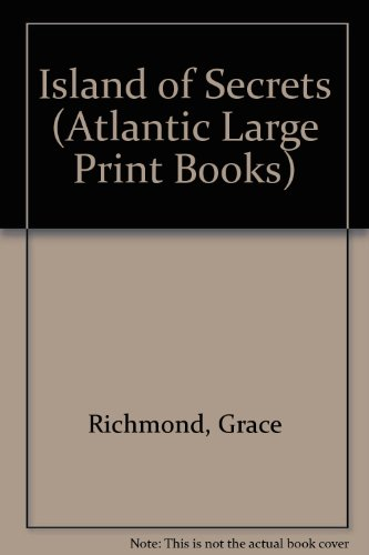 Island of Secrets (Atlantic Large Print Series) (0745198368) by Richmond, Grace