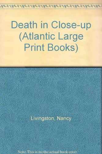 Death in Close-Up (Atlantic Large Print Series): Livingston, Nancy