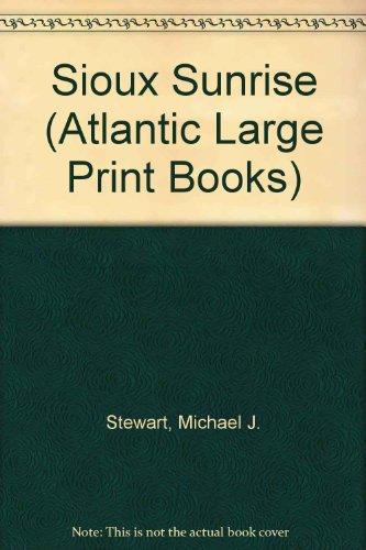 9780745198651: Sioux Sunrise (Atlantic Large Print Series)