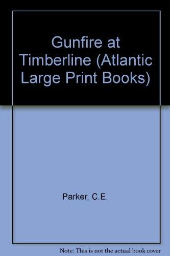 9780745199757: Gunfire at Timberline (Atlantic Large Print Books)