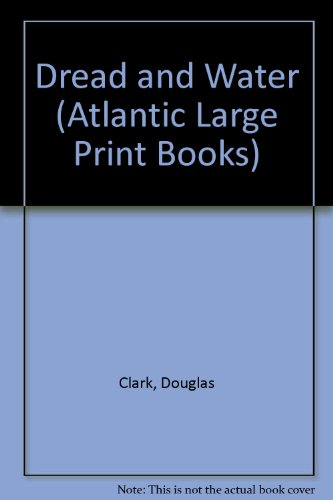 9780745199993: Dread and Water (Atlantic Large Print Series)
