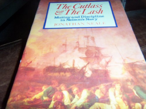 The cutlass and the lash: Mutiny and: Neale, Jonathan