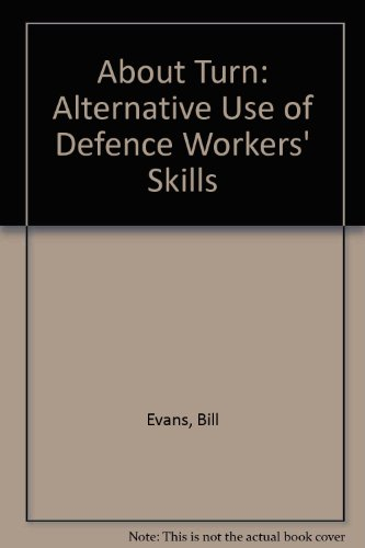 9780745302034: About Turn: Alternative Use of Defence Workers' Skills