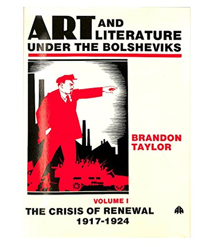 9780745302935: Art and Literature Under the Bolsheviks: The Crisis of Renewal, 1917-24 v. 1