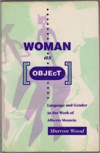 9780745303000: Woman As Object: Language and Gender in the Work of Alberto Moravia
