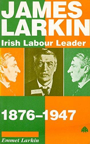 James Larkin: Irish Labour Leader 1876-1947: Larkin, Emmet