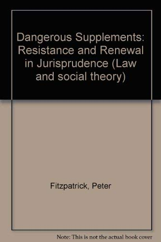 9780745303369: Dangerous Supplements: Resistance and Renewal in Jurisprudence (Critical legal studies)