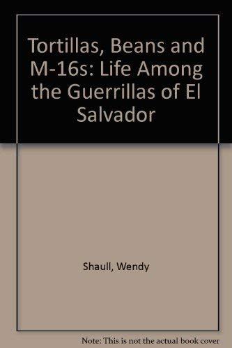 9780745303512: Tortillas, Beans and M-16s: Life Among the Guerrillas of El Salvador