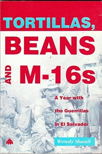 9780745303529: Tortillas, Beans and M-16s: Life Among the Guerrillas of El Salvador (23cm.144. Illustrated N.e.)