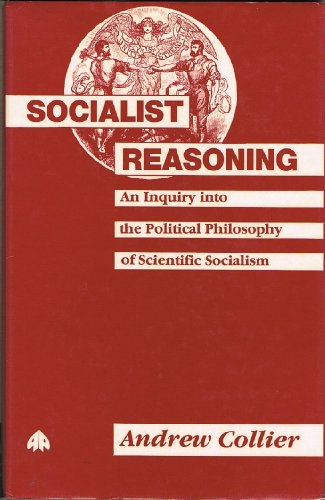 9780745303642: Socialist Reasoning: An Inquiry in the Political Philosophy of Scientific Socialism