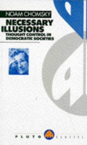 9780745303802: Necessary Illusions: Thought Control in Democratic Societies (Pluto Classic)