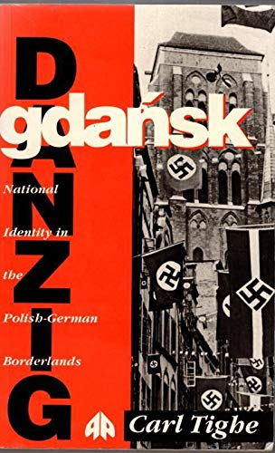 9780745304748: Gdansk: National Identity in the Polish-German Borderlands