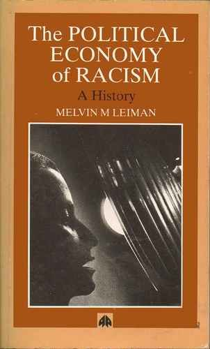 9780745304878: The Political Economy of Racism