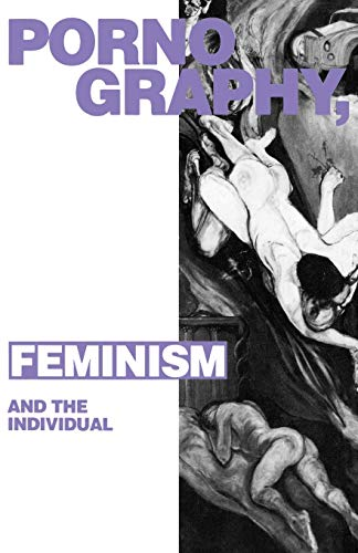 9780745305219: Pornography, Feminism and the Individual