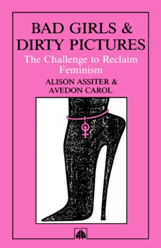 9780745305240: Bad Girls Dirty Pictures: The Challenge to Reclaim Feminism
