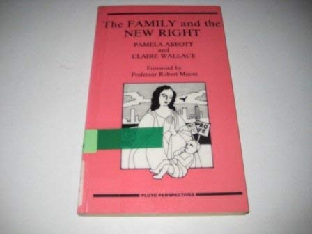 Family and the New Right (Pluto Perspectives): Abbott, Pamela and