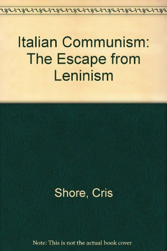 9780745305547: Italian Communism: The Escape From Leninism
