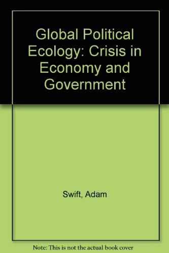 Global Political Ecology: Crisis in Economy and: Adam Swift