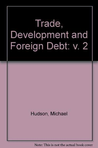 9780745305776: TRADE DEVELOPMENT & FOREIGN DEBT Volume 2 - Rights Reverted: A History of Theories of Polarisation and Convergence in the International Economy