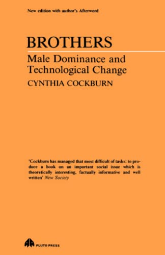 9780745305837: Brothers: Male Dominance and Technological Change