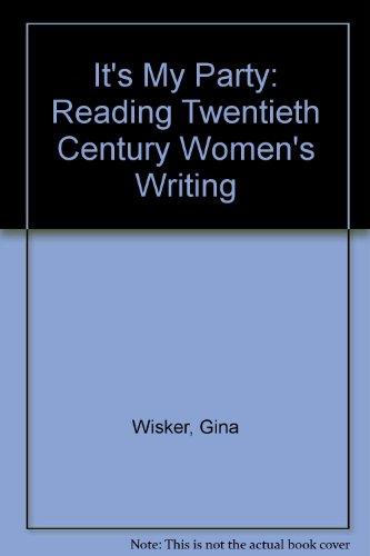 9780745306797: It's My Party: Reading Twentieth Century Women's Writing