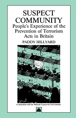 9780745307268: Suspect Community: People's Experience of the Prevention of Terrorism Acts in Britain