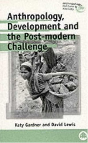 9780745307473: Anthropology, Development and the Post-Modern Challenge (Anthropology, Culture and Society)