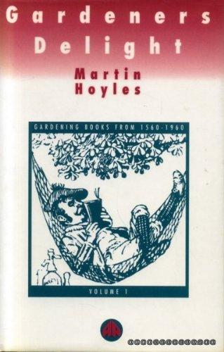 9780745308043: Gardeners Delight: Gardening Books From 1560-1960 Volume One